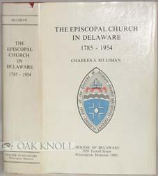 EPISCOPAL CHURCH IN DELAWARE, 1785-1954.|THE: Silliman, Charles A.