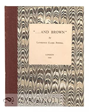 AND BROWN, A CHRONICLE OF B.F. STEVENS & BROWN: Powell, Lawrence Clark