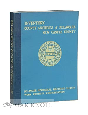 INVENTORY OF THE COUNTY ARCHIVES OF DELAWARE. NO. 1. NEW CASTLE COUNTY