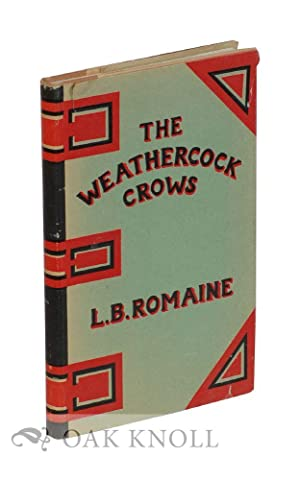 WEATHERCOCK CROWS.|THE: Romaine, Lawrence B.1