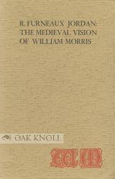 MEDIEVAL VISION OF WILLIAM MORRIS.|THE: Jordan, R. Furneaux