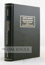 JOHN QUINN, SELECTED IRISH WRITERS FROM HIS LIBRARY: Londraville, Janis and Richard, eds