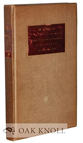 CATALOGUE OF EARLY ENGLISH BOOKS, CHIEFLY OF THE ELIZABETHAN PERIOD. COLLECTED BY W.A. WHITE: ...