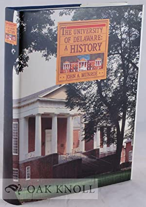 UNIVERSITY OF DELAWARE: A HISTORY.|THE: Munroe, John A.