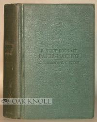 TEXT-BOOK OF PAPER-MAKING. A: Cross, C.F. and E.J. Bevan