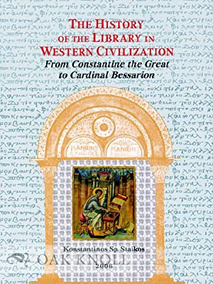 HISTORY OF THE LIBRARY IN WESTERN CIVILIZATION: THE BYZANTINE WORLD - FROM CONSTANTINE THE GREAT TO...
