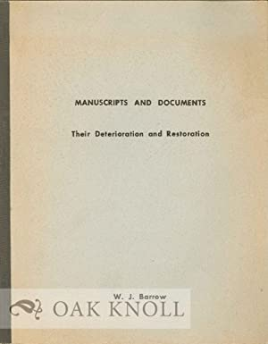 MANUSCRIPTS AND DOCUMENTS, THEIR DETERIORATION AND RESTORATION: Barrow, W.J.