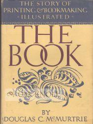 BOOK, THE STORY OF PRINTING & BOOKMAKING.|THE: McMurtrie, Douglas C.