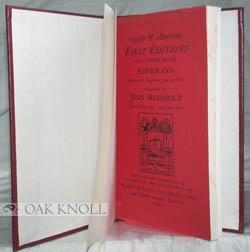 ENGLISH AND AMERICAN FIRST EDTIONS. AMERICANA RELATING TO CALIFORNIA AND THE WEST. COLLECTED BY ...