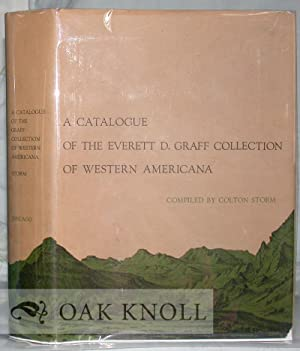 CATALOGUE OF THE EVERETT D. GRAFF COLLECTION OF WESTERN AMERICANA.|A: Storm, Colton