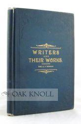 WRITERS AND THEIR WORKS. SHORT SKETCHES OF SOME FAMOUS AUTHORS, FROM CHAUCER TO TENNYSON, WITH ...