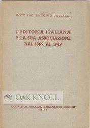 EDITORIA ITALIANA E LA SUA ASSOCIAZIONE DAL 1869-1949: Valliardi, Antonio