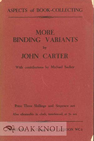 MORE BINDING VARIANTS. WITH CONTRIBUTIONS BY MICHAEL SADLEIR: Carter, John