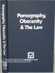 PORNOGRAPHY, OBSCENITY & THE LAW: Sobel, Lester A. (editor)