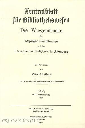 WIEGENDRUCKE DER LEIPZIGER SAMMLUNGEN UND DER HERZOGLICHEN BIBLIOTHEK IN ALTENBURG: Gunther, Otto