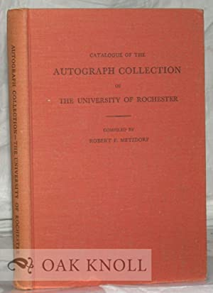 CATALOGUE OF THE AUTOGRAPH COLLECTION OF THE UNIVERSITY OF ROCHESTER: Metzdorf, Robert F.