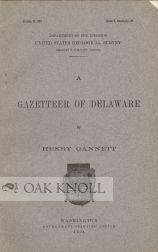 GAZETTEER OF DELAWARE.|A: Gannett, Henry