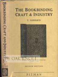 BOOKBINDING CRAFT AND INDUSTRY, AN OUTLINE OF ITS HISTORY DEVELOPMENT AND TECHNIQUE: Harrison, T.