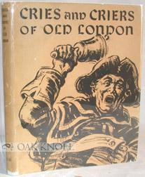 CRIES AND CRIERS OF OLD LONDON: Nelson, Raphael
