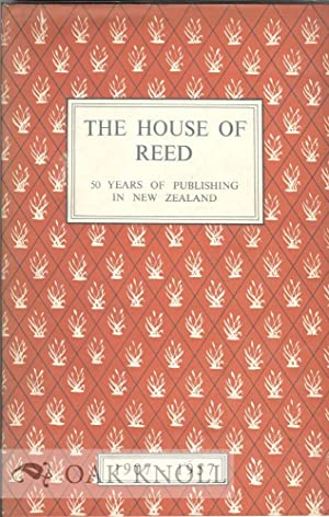 HOUSE OF REED, FIFTY YEARS OF NEW ZEALAND PUBLISHING, 1907-1957.|THE