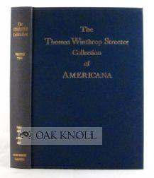 CELEBRATED COLLECTION OF AMERICANA FORMED BY THE LATE THOMAS WINTHROP STREETER, MORRISTOWN, NEW ...