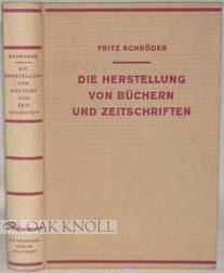 HERSTELLUNG VON BUCHERN UND ZEITSCHRIFTEN.|DIE: Schröder, Fritz