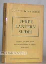 THREE LANTERN SLIDES, BOOKS, THE BOOK TRADE, AND SOME RELATED PHENOMENA IN AMERICA: 1876, 1901 AND ...