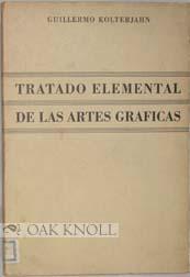 TRATADO ELEMENTAL DE LAS ARTES GRAFICAS: Kolterjahn, Guillermo