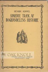 SPREDTE TRÆK AF BOGHANDELENS HISTORIE: Koppel, Henrik
