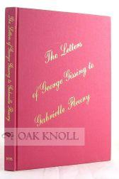 LETTERS OF GEORGE GISSING TO GABRIELLE FLEURY.|THE: Coustillas, Pierre