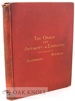 ORIGIN AND ANTIQUITY OF ENGRAVING: WITH SOME REMARKS ON THE UTILITY AND PLEASURES OF PRINTS.|THE: ...