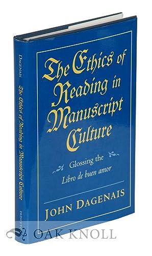 ETHICS OF READING IN MANUSCRIPT CULTURE, GLOSSING THE LIBRO DE BUEN AMOR.|THE: Dagenais, John