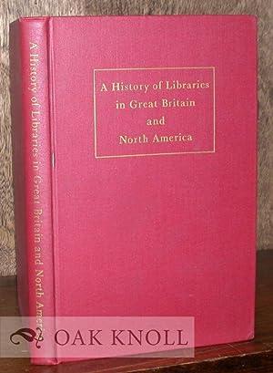 HISTORY OF LIBRARIES IN GREAT BRITAIN AND NORTH AMERICA.|A: Predeek, Albert