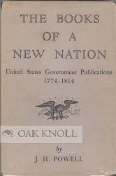 BOOKS OF A NEW NATION, UNITED STATES GOVERNMENT PUBLICATIONS.|THE: Powell, J.H.