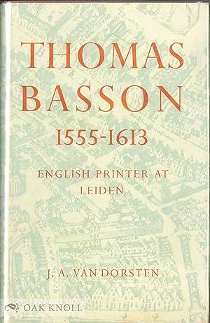 THOMAS BASSON, 1555-1613, ENGLISH PRINTER AT LEIDEN: Dorsten, J.A. Van