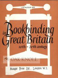 BOOKBINDING IN GREAT BRITAIN, SIXTEENTH TO THE TWENTIETH CENTURY: Maggs 893