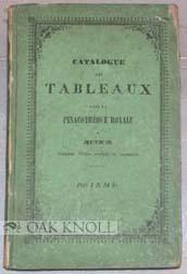 CATALOGUE DES TABLEAUX DE LA PINACOTHÈQUE ROYALE A MUNICH. AVEC UN PLAN ET UNE VUE DE LA ...