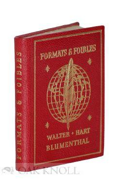 FORMATS AND FOIBLES, A FEW BOOKS WHICH MIGHT BE CALLED CURIOUS: Blumenthal, Walter Hart