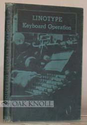 LINOTYPE KEYBOARD OPERATION, METHODS OF STUDY AND: Mergenthaler