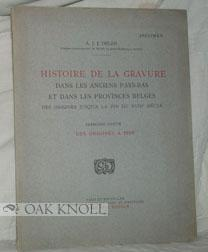 HISTOIRE DE LA GRAVURE DANS LES ANCIENS PAYS-BAS ET DANS LES PROVINCES BELGES: Delen, A.J.J.