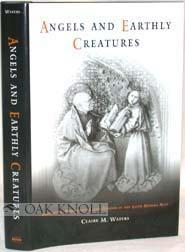 ANGELS AND EARTHLY CREATURES: Waters, Claire M.