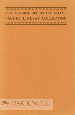 GEORGE MATTHEW ADAMS VACHEL LINDSAY COLLECTION.|THE: West, Herbert F. (editor)