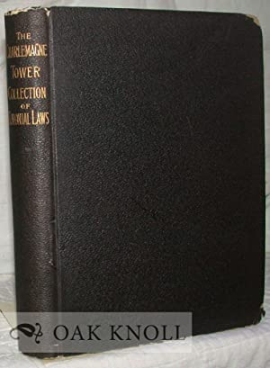 CHARLEMAGNE TOWER COLLECTION OF AMERICAN COLONIAL LAWS.|THE