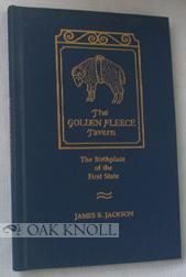 GOLDEN FLEECE TAVERN, THE BIRTHPLACE OF THE FIRST STATE.|THE: Jackson, James B.