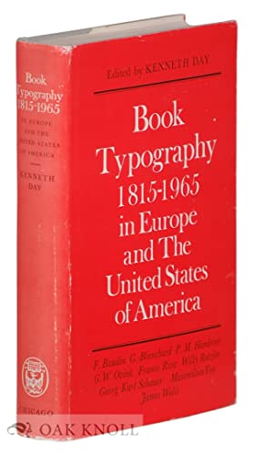 BOOK TYPOGRAPHY, 1815-1965 IN EUROPE AND THE UNITED STATES OF AMERICA: Day, Kenneth (editor)