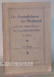 GRUNDLEHREN DER MECHANIK UND IHRE ANWENDUNG IM PAPIERFABRIKSBETRIEBE.|DIE: Strobach, C.