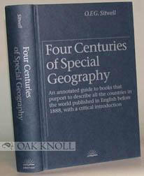 FOUR CENTURIES OF SPECIAL GEOGRAPHY, AN ANNOTATED: Sitwell, O.F.G.