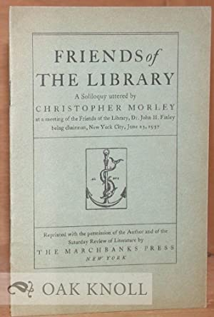 FRIENDS OF THE LIBRARY, A SOLILOQUY: Morley, Christopher