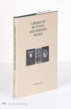 AMERICAN HUNTING AND FISHING BOOKS: Heller, Morris