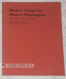 MODERN DESIGN FOR MODERN NEWSPAPERS: McMurtie, Douglas C.